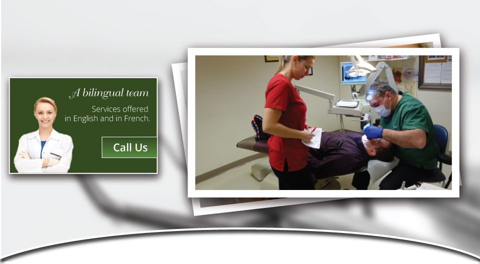A bilingual team - Services offered in English and in French. - dentist working